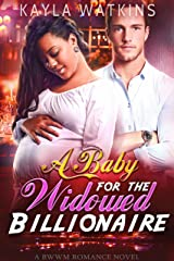 A Baby for the Widowed Billionaire (A BWWM Romance) Kindle Edition