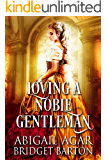 Loving a Noble Gentleman: A Historical Regency Romance Book (English Edition)