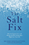 The Salt Fix: Why the Experts Got it All Wrong and How Eating More Might Save Your Life (English Edition)