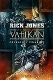 Die Ritter des Vatikan 3: Operation Iskariot: Thriller (German Edition)