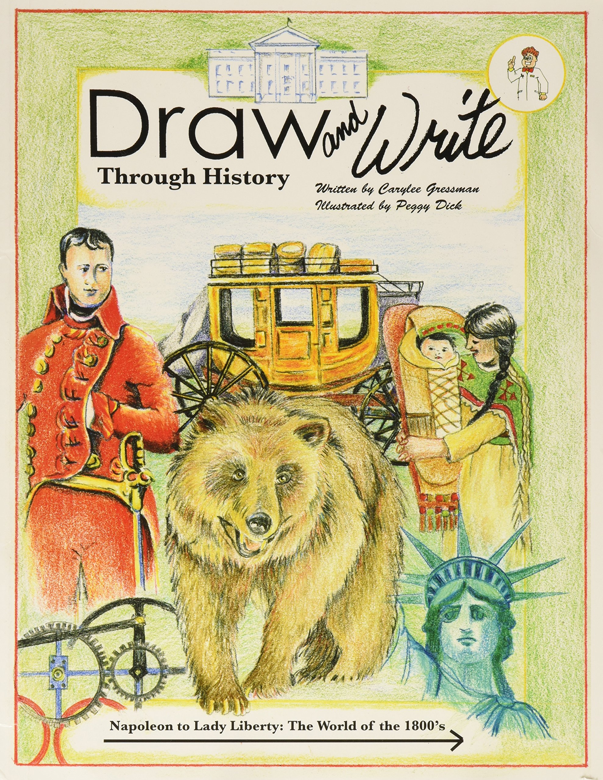 Read Online Napoleon to Lady Liberty: The World of the 1800's (Draw and Write Throuh History, 5) PDF