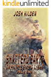 Shattered Earth: Book 1: Darkness & Light