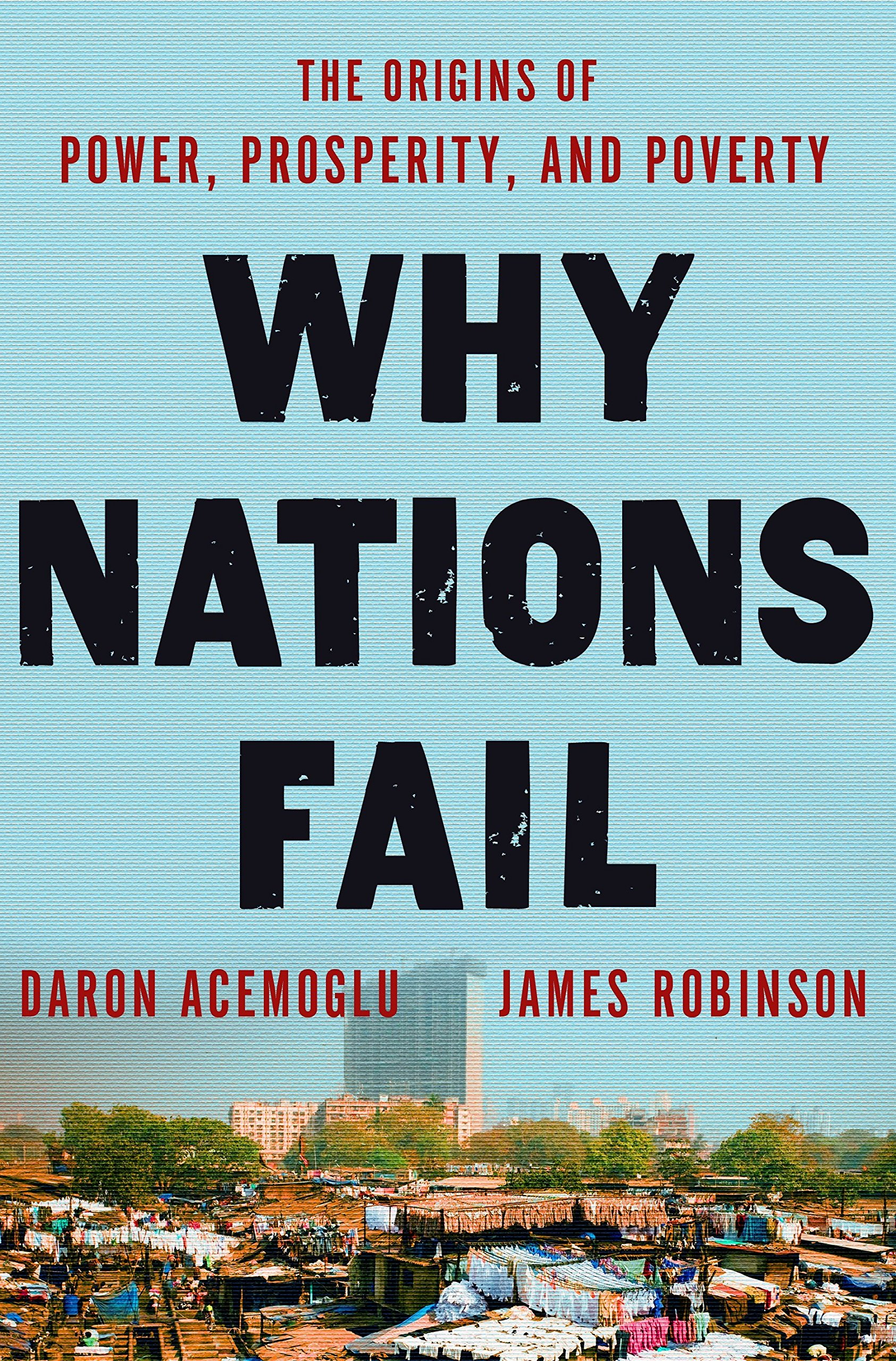 Why Nations Fail: The Origins of Power, Prosperity, and Poverty by Crown Business