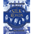 The Silk Roads: A New History of the World – Illustrated Edition