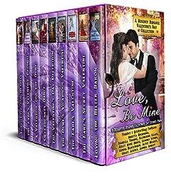 Love, Be Mine: A Regency Romance Valentine\'s Day Collection: 9 Delightful Regency Valentine\'s Day Stories (Regency Collections Book 8)
