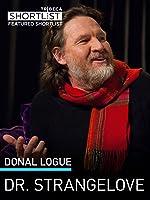 Donal Logue: Dr. Strangelove