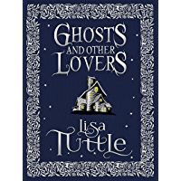 Ghosts and Other Lovers: A Short Story Collection (English Edition)