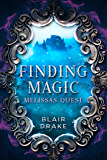 Melissa's Quest (Finding Magic Book 1)