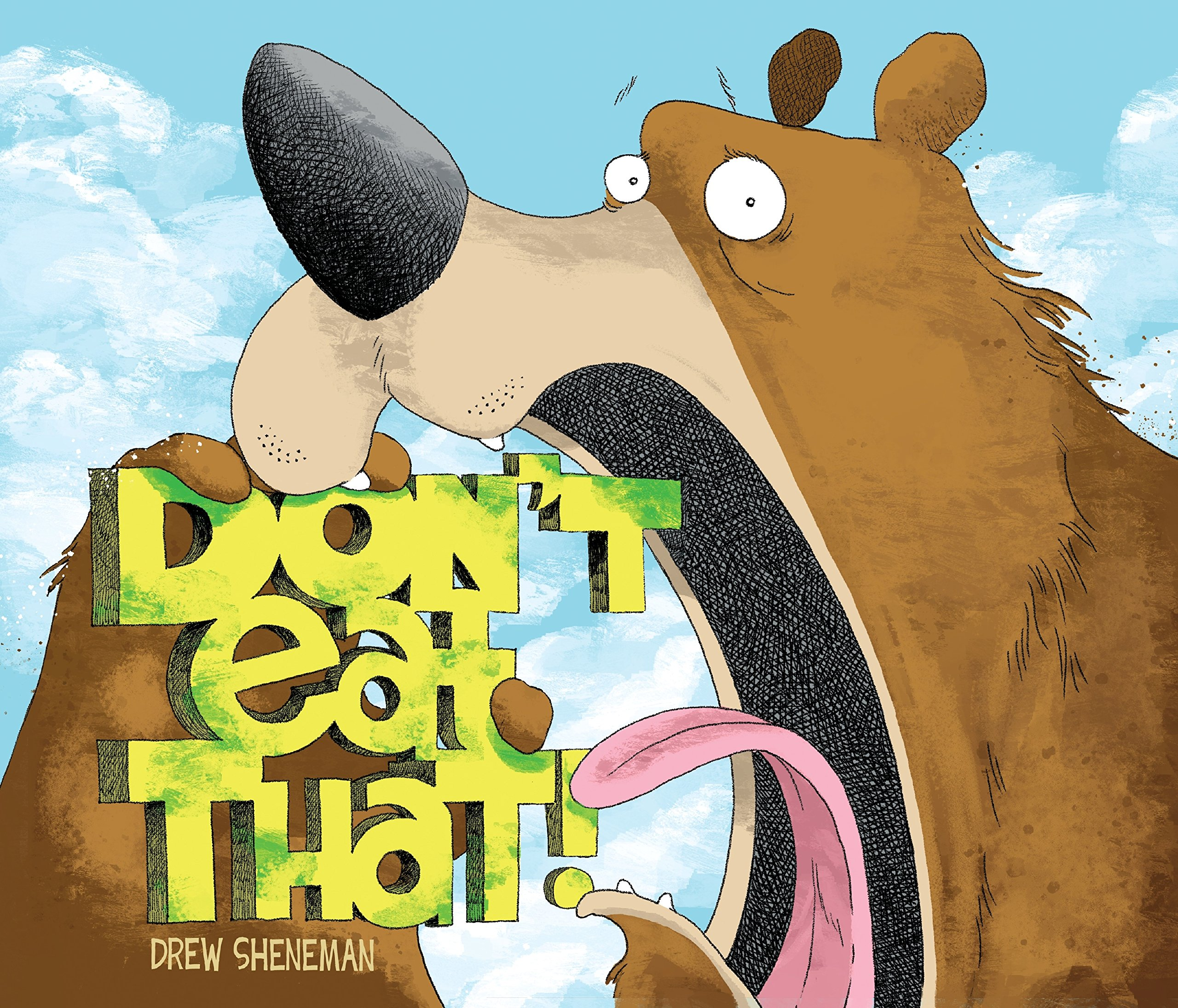 Don't Eat That: Sheneman, Drew: 9781101997291: Books - Amazon.ca