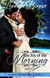 The Joy of the Morning: A serialized historical Christian romance. (Sonnets of the Spice Isle Book 6)