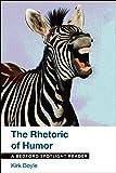 The Rhetoric of Humor: A Bedford Spotlight Reader