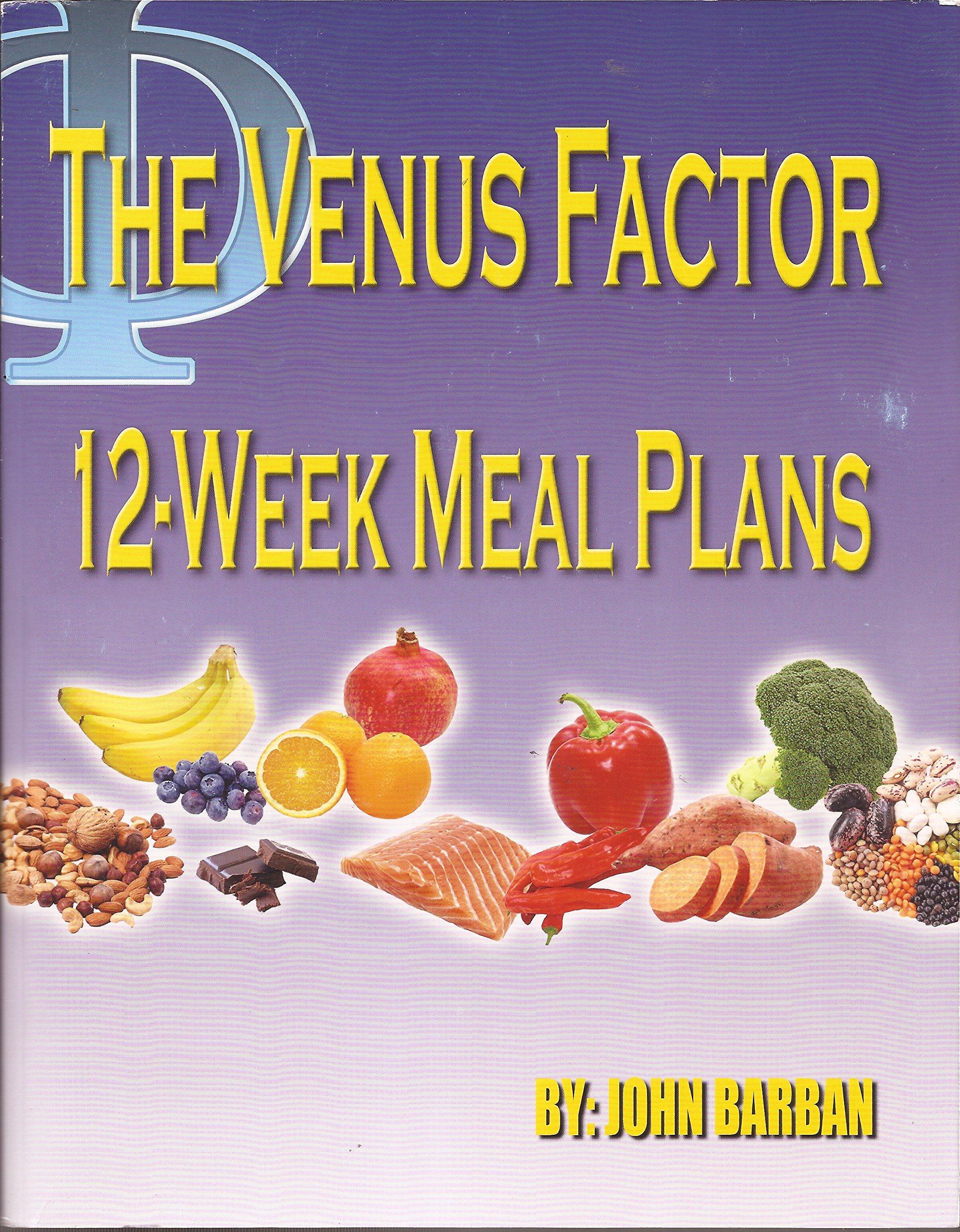 The Venus Factor 12 Week Meal Plan 1000 1800 Calories Per Day Meal Plans Plus Recipe Guide John Barban Amazon Com Books