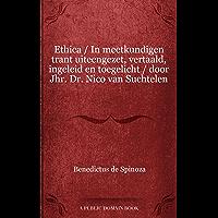 Ethica / In meetkundigen trant uiteengezet, vertaald, ingeleid en toegelicht / door Jhr. Dr. Nico van Suchtelen