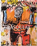 Jean-Michel Basquiat 1960-1988: The Explosive Force of the Streets (Taschen Basic Art Series)