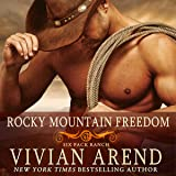 Rocky Mountain Freedom: Six Pack Ranch, Book 6