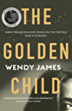 The Golden Child: Could she? Did she? And who is to blame?