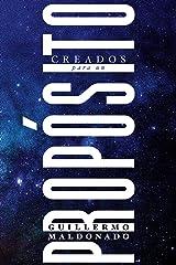 Creados para un Propósito (Spanish Edition) Kindle Edition