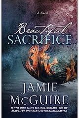 Beautiful Sacrifice: A Novel (The Maddox Brothers Book 3) Kindle Edition