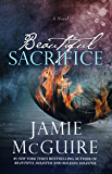Beautiful Sacrifice: A Novel (The Maddox Brothers Book 3)