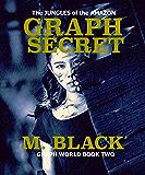 GRAPH SECRETS (SFF Post-Apocalyptic) (Graph World Book 2)