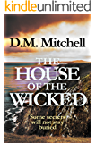 The House of the Wicked (a psychological thriller combining mystery, murder, crime and suspense)