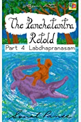 The Panchatantra Retold: Part 4 - Labdhapranasam Kindle Edition