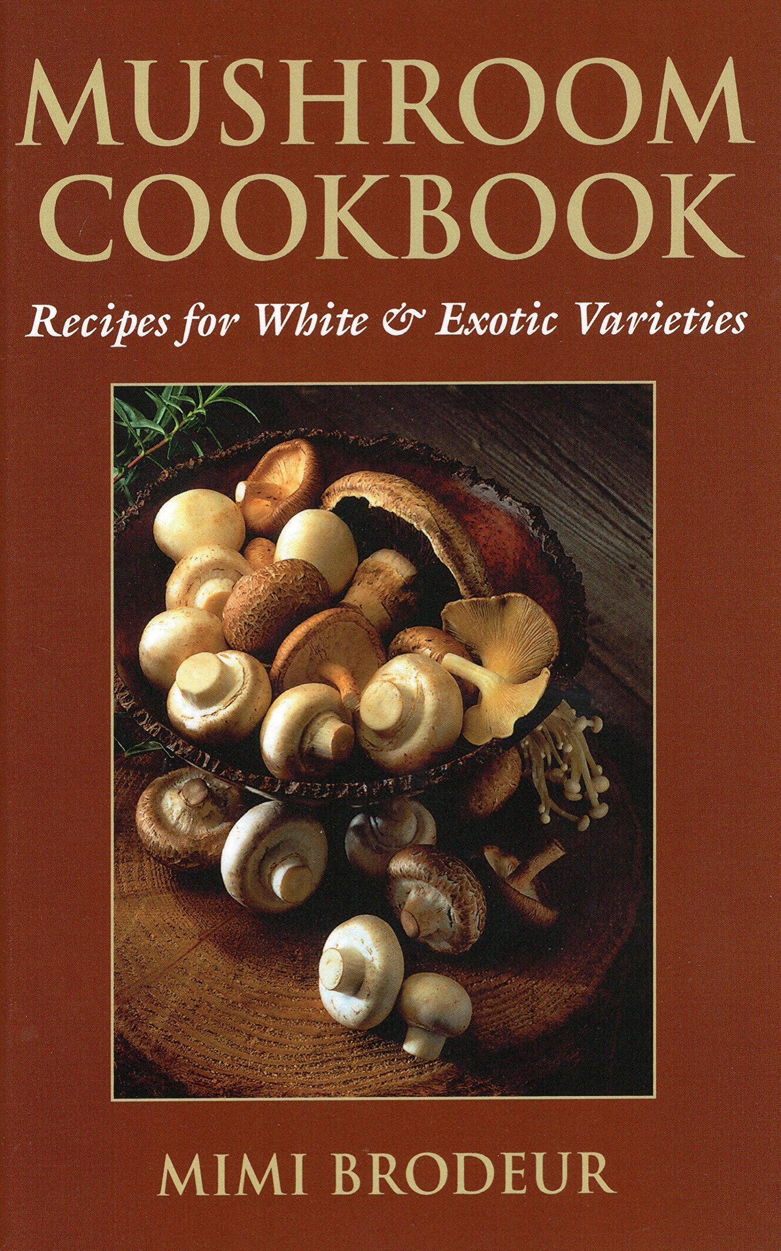 Download Mushroom Cookbook: Recipes for White & Exotic Varieties ebook
