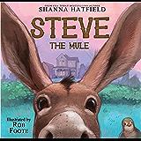 Steve The Mule (Pendleton Petticoats for Children Book 1)