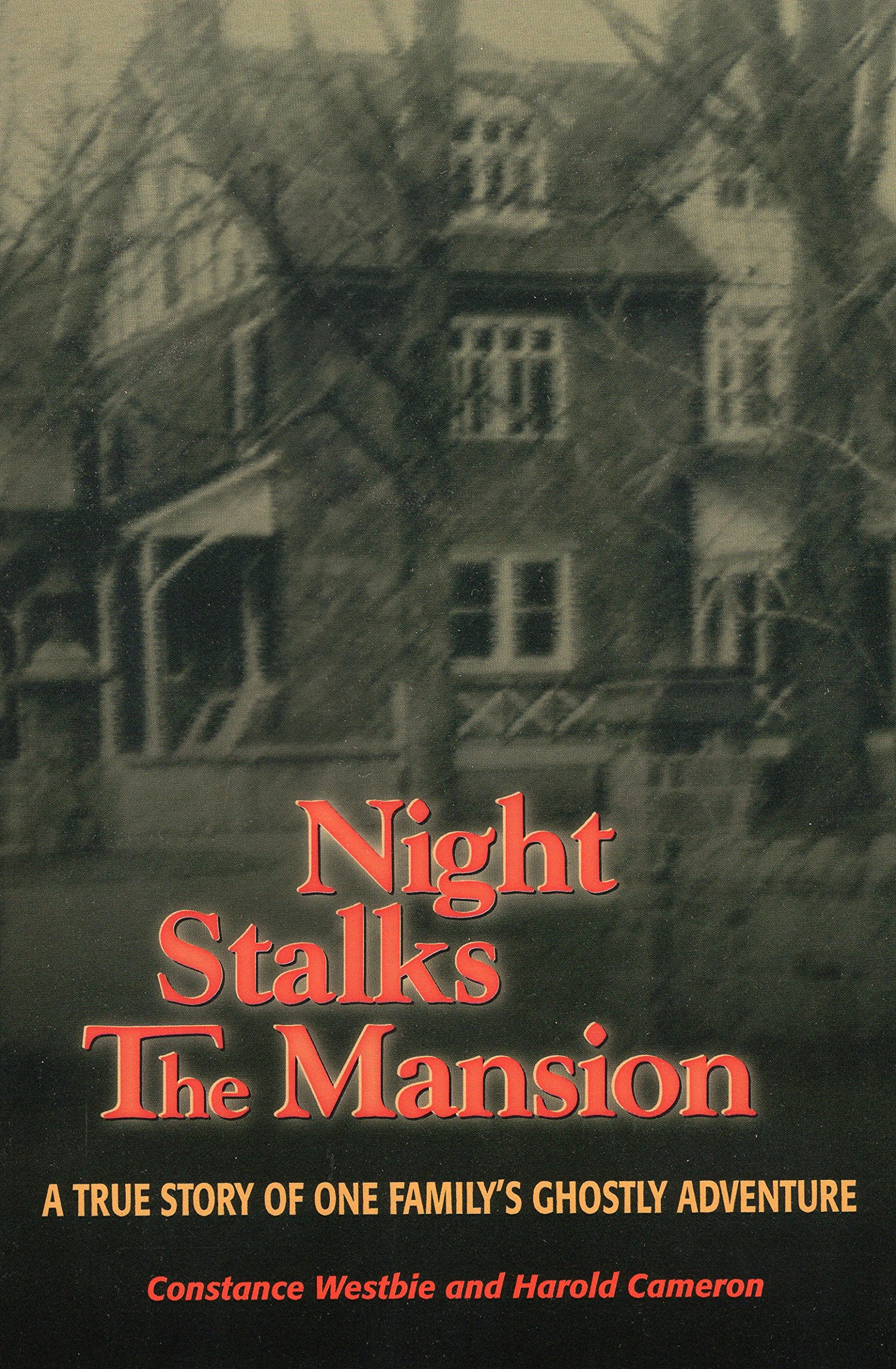 Night Stalks the Mansion: A True Story of One Family's Ghostly Adventure PDF