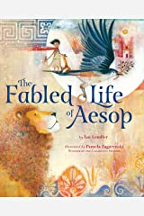 The Fabled Life of Aesop: The extraordinary journey and collected tales of the world's greatest storyteller Kindle Edition