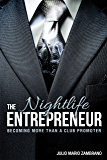 The Nightlife Entrepreneur: Becoming More Than a Club Promoter
