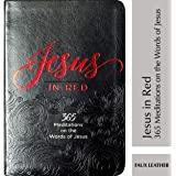 Jesus in Red: 365 Meditations on the Words of Jesus (Imitation Leather) – Daily Motivational Devotions for All Ages…