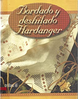 Bordado y deshilado Hardanger / Hardanger Embroidery and Frayed (Spanish Edition)