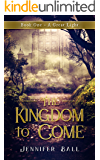 The Kingdom to Come: Book 1 - A Great Light: (A Young Adult Medieval Fantasy)