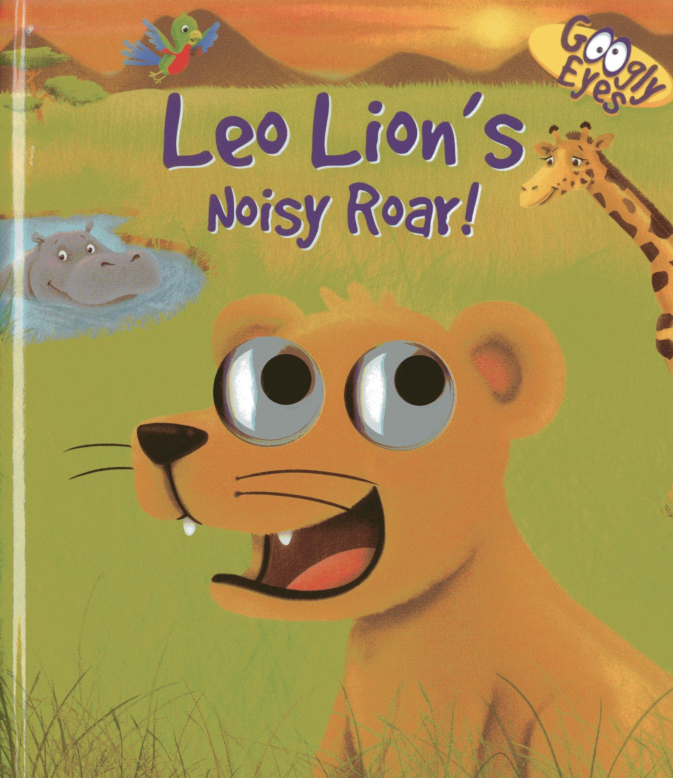 Googly Eyes: Leo Lion's Noisy Roar!