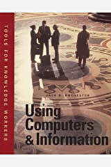 Using Computers & Information: Tools For Knowledge Workers Paperback