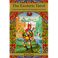 The Esoteric Tarot: Ancient Sources Rediscovered in Hermeticism and Cabalah (English Edition)