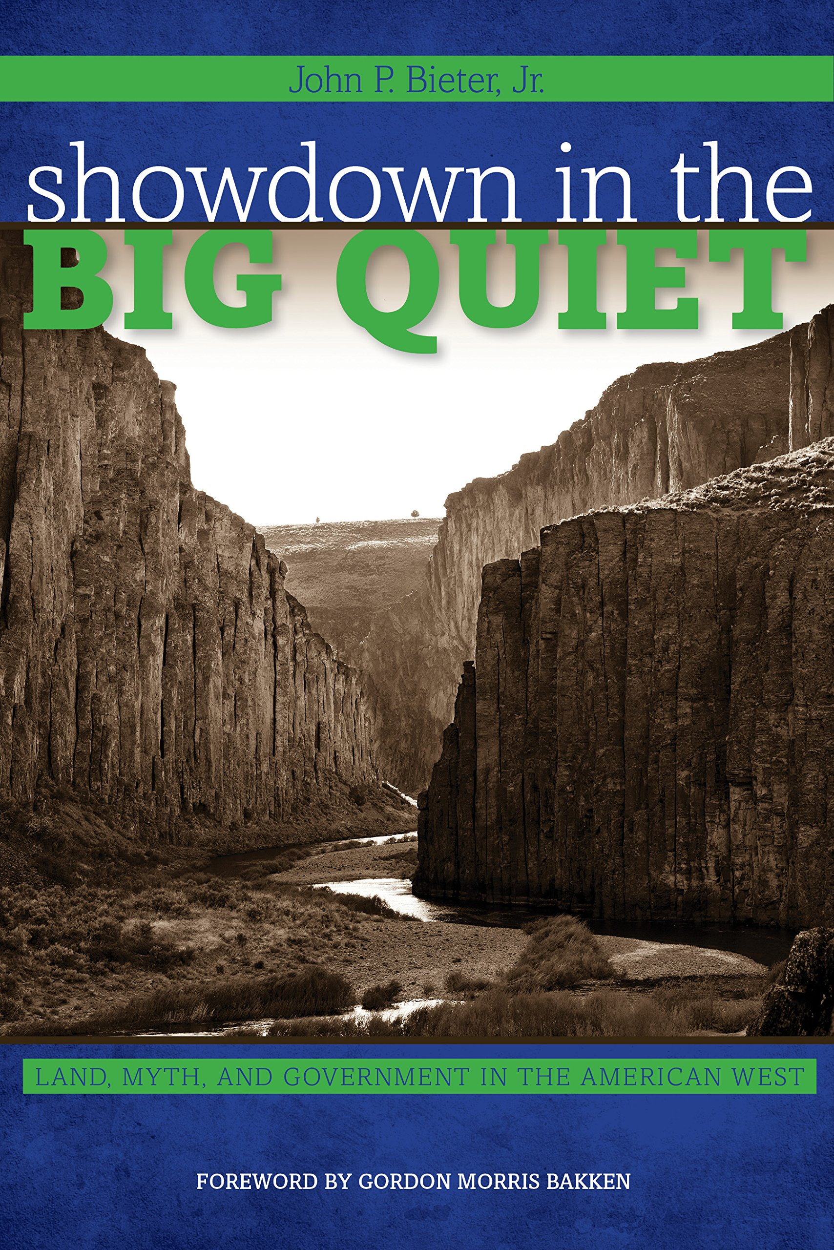 Showdown in the Big Quiet: Land, Myth, and Government in the American West (American Liberty and Justice) PDF
