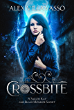 Crossbite: A Sailor Ray and Blaze Monroe Supernatural Urban Fantasy Vampire Hunting Short