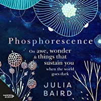 Phosphorescence - Winner of the Australian Book Industry BOOK OF THE YEAR AWARD 2021