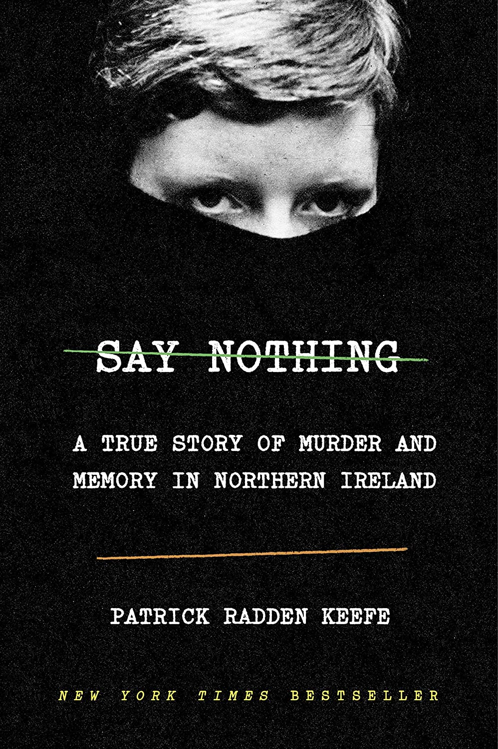 Amazon.com : [Patrick Radden Keefe] Say Nothing: A True Story of Murder and  Memory in Northern Ireland(Hardcover)【2019】 : Office Products