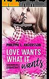 Love Wants What It Wants - Verhängnisvolle Leidenschaft