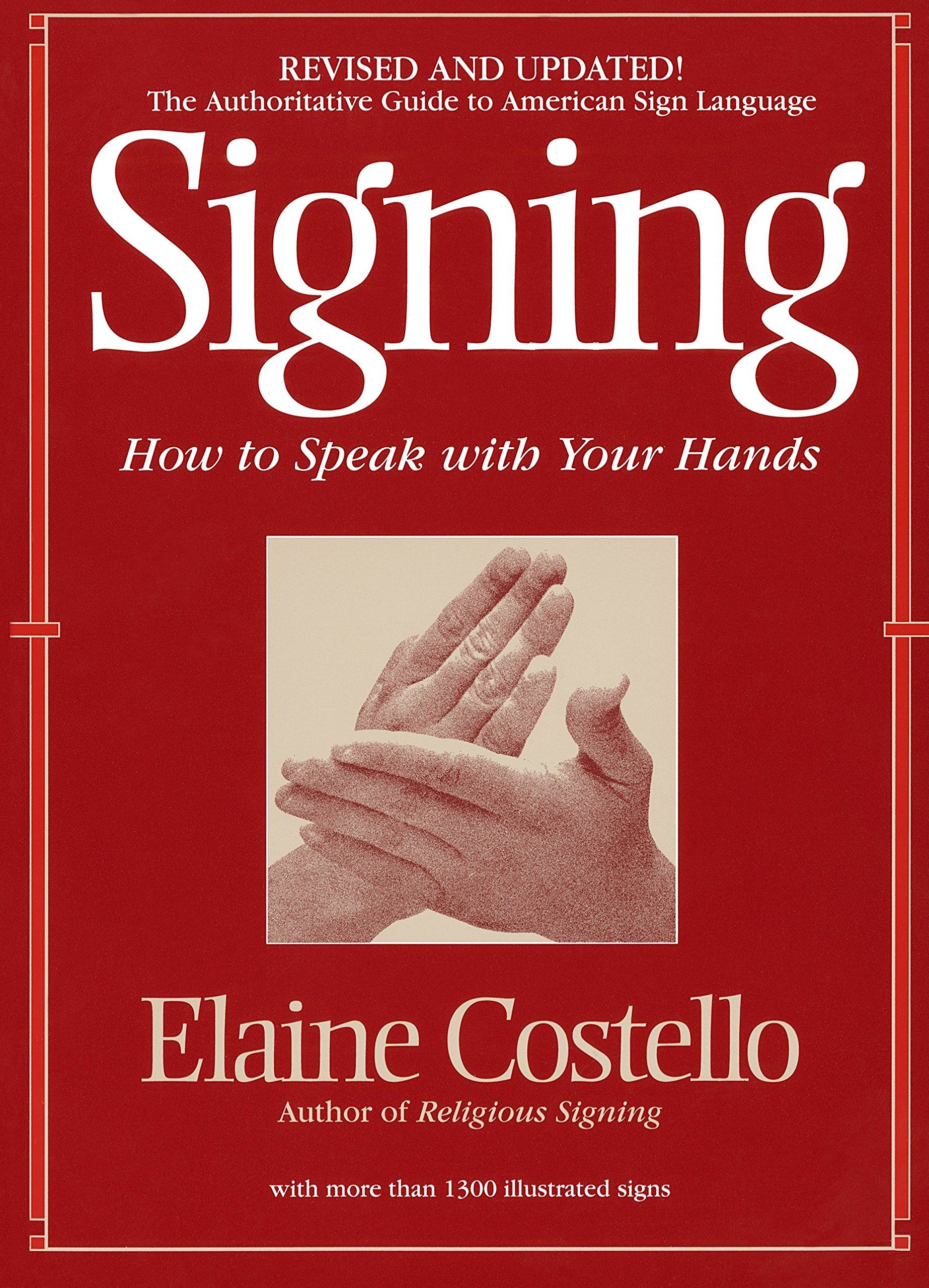 Signing: How To Speak With YOur Hands by Bantam Books