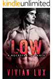LOW: A Rockstar Romance (Ruthless Book 3)