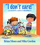 I Don't Care - Learning About Respect (Values)