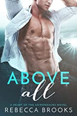 Above All (A Heart of the Adirondacks Novel) Kindle Edition