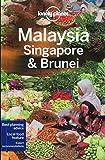 Malaysia Singapore & Brunei (Lonely Planet Malaysia, Singapore & Brunei: A Travel Survival Kit)
