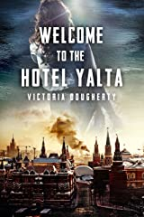 Welcome to the Hotel Yalta: Six Stories of Cold War Noir Kindle Edition