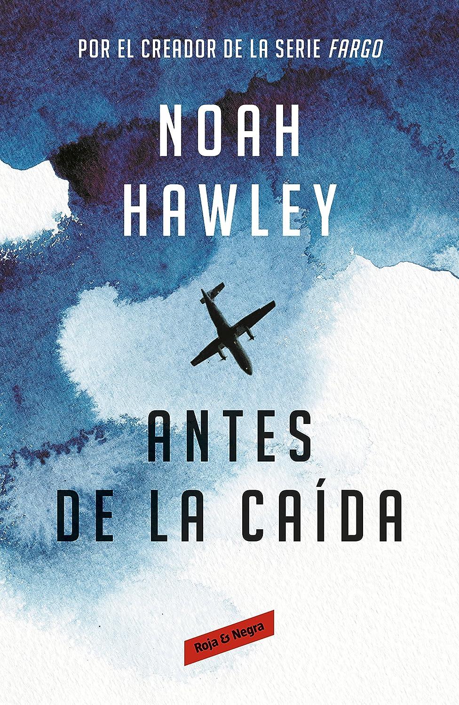 Antes de la caída eBook: Hawley, Noah: Amazon.es: Tienda Kindle