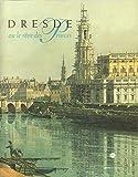 Dresde ou le rêve des princes